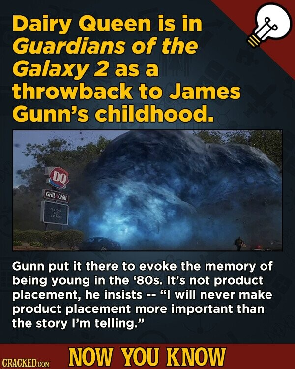 Dairy Queen is in Guardians of the Galaxy 2 as a throwback to James Gunn's childhood. DO Grill Chill Gunn put it there to evoke the memory of being yo
