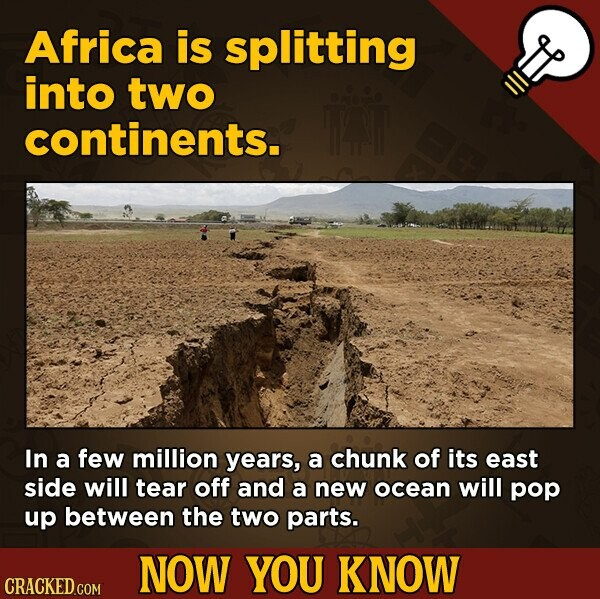 Africa is splitting into two continents. In a few million years, a chunk of its east side will tear off and a new ocean will pop up between the two pa