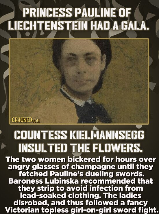 PRINCESS PAULINE OF LIECHTENSTEIN HAD A GALA. CRACKED COM COUNTESS KIELMANNSEGG INSUITED THE FLOWERS. The two women bickered for hours over angry glas