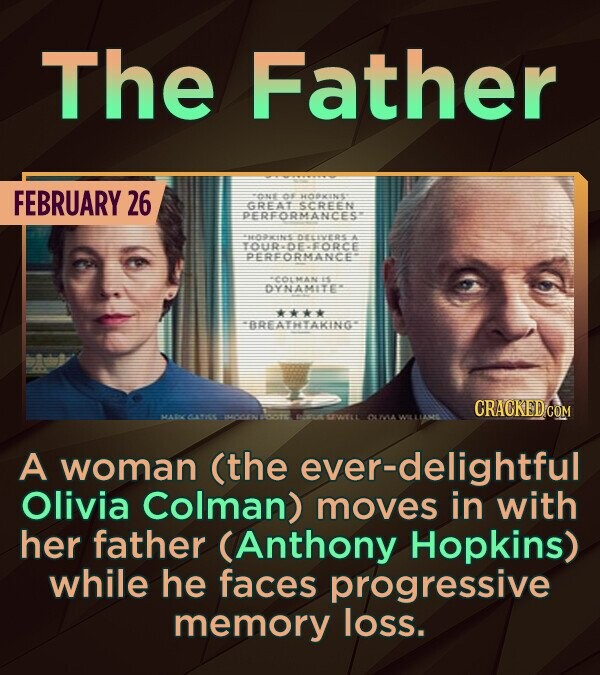 The Father FEBRUARY 26 D SOXENET GREAISCREEN e ete ouRDEoRce Fe 1 DYNASITEE O IRTATEARING CRACKED COM ULOC A woman (the ever-delightful Olivia Colman)