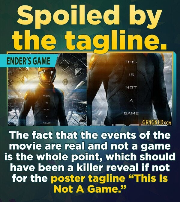 Spoiled by the tagline ENDER'S GAME THIS IS NOT THIS A NOT GAME CRACKEDG COM GAMF The fact that the events of the movie are real and not a game is the