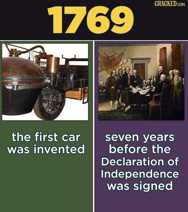 1769 CRACKED.COM the first car seven years was invented before the Declaration of Independence was signed