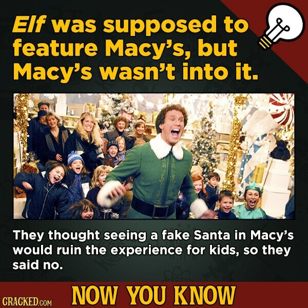 Elf movie fact - Elf was supposed to feature Macy's, but Macy's wasn't into it.