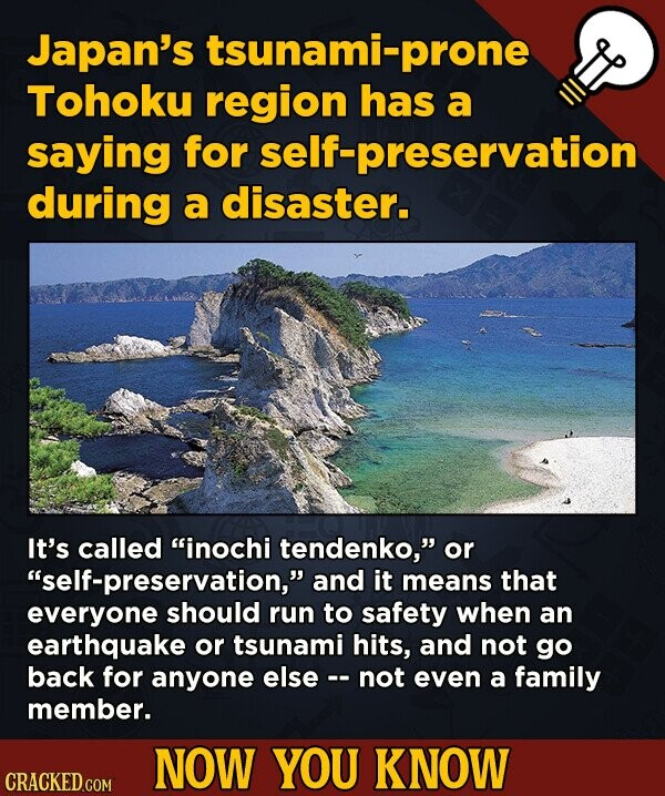 Japan's tsunami-prone Tohoku region has a saying for self-preservation during a disaster. It's called inochi tendenko, or self-preservation, and i