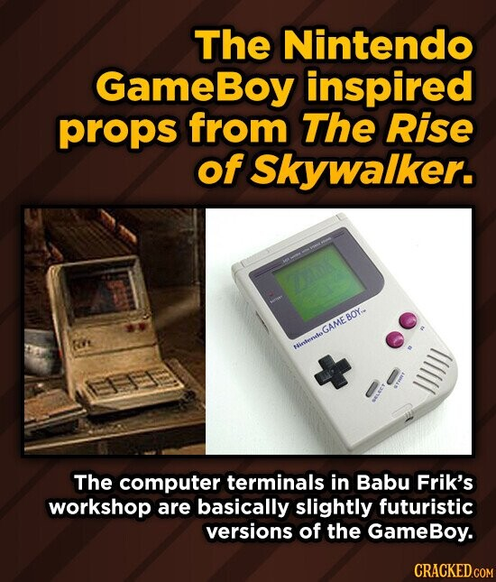 The Nintendo GameBoy inspired props from The Rise of Skywalker. RV Hinstende GAME BOY.. Hirtende The computer terminals in Babu Frik's workshop are basically slightly futuristic versions of the GameBoy.