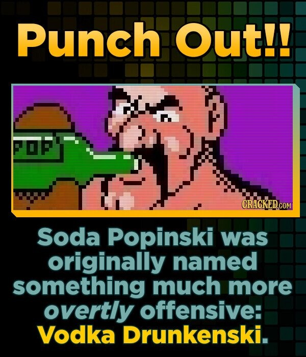Punch Out!! Soda Popinski was originally named something much more overtly offensive: Vodka Drunkenski.