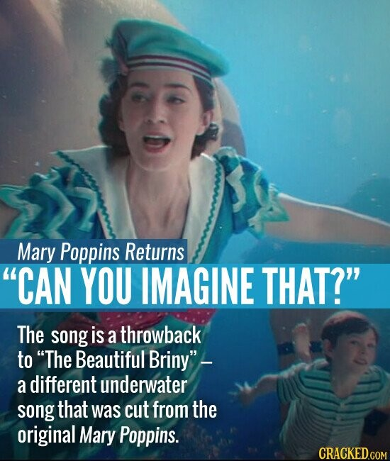 Mary Poppins Returns CAN YOU IMAGINE THAT? The song is a throwback to The Beautiful Briny- a different underwater song that was cut from the original Mary Poppins.