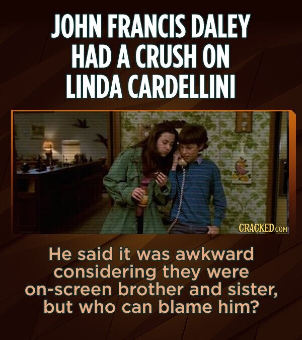JOHN FRANCIS DALEY HAD A CRUSH ON LINDA CARDELLINI CRACKED.COM He said it was awkward considering they were on-screen brother and sister, but who can blame him?