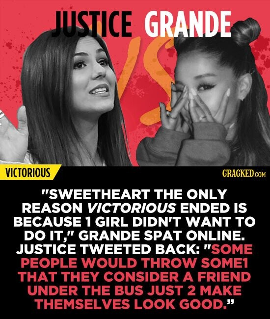 JUSTICE GRANDE VICTORIOUS SWEETHEART THE ONLY REASON VICTORIOUS ENDED IS BECAUSE 1 GIRL DIDN'T WANT TO DO IT, GRANDE SPAT ONLINE. JUSTICE TWEETED BA