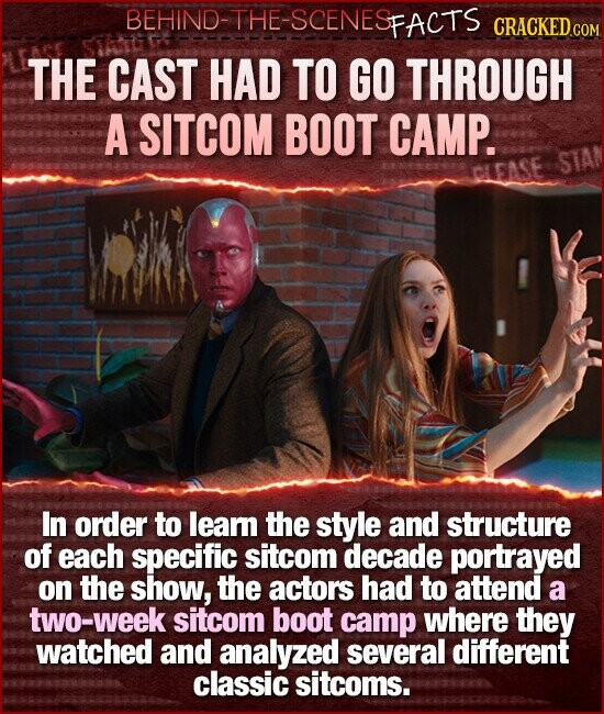 BEHIND-THE-SCENESE FACTS CRACKED GO THE CAST HAD TO GO THROUGH A SITCOM BOOT CAMP. STA CLEASE In order to leam the style and structure of each specific sitcom decade portrayed on the show, the actors had to attend a two-week sitcom boot camp where they watched and analyzed several different classic