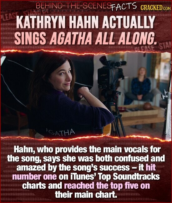 BEHIND-THE-SCENESFACTS CRACKED C KATHRYN HAHN ACTUALLY SINGS AGATHA ALL ALONG. AGATHA Hahn, who provides the main vocals for the song, says she was both confused and amazed by the song's success- it hit number one on iTunes' Top Soundtracks charts and reached the top five on their main chart.