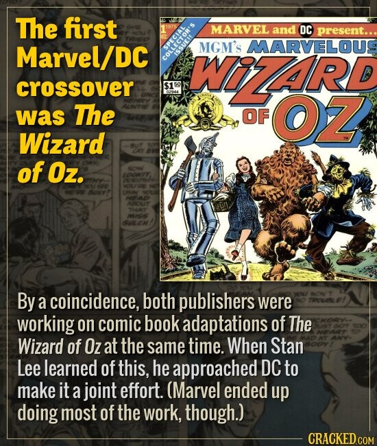 The first Marvel/DC crossover was The Wizard of Oz. By a coincidence, both publishers were working on comic book adaptations of The Wizard of Oz at th