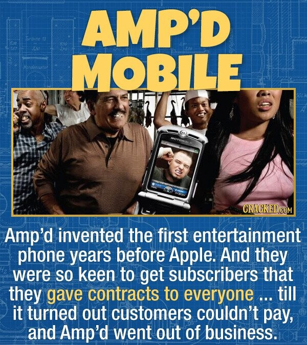 AMP'D Trrbine MOBILE Hendensatot MORONOL Amp'd invented the first entertainment phone years before Apple. And they were SO keen to get subscribers tha
