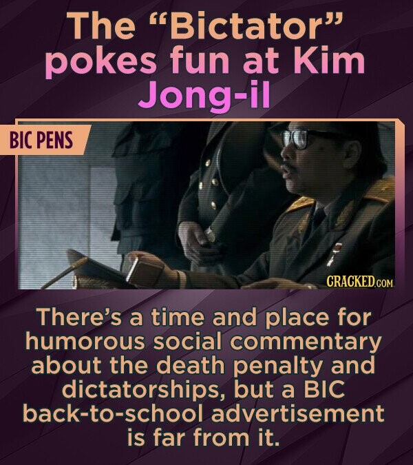 The Bictator pokes fun at Kim Jong-il BIC PENS There's a time and place for humorous social commentary about the death penalty and dictatorships, but a BIC back-to-school advertisement is far from it.