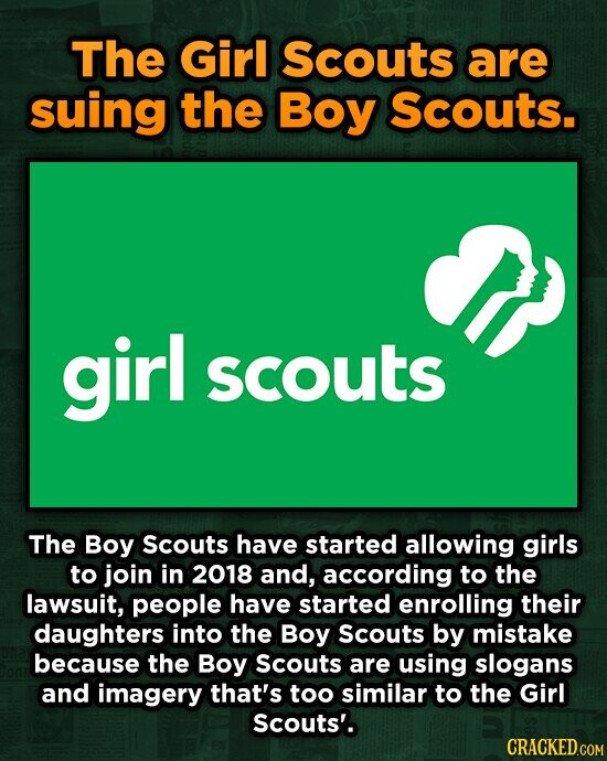The Girl Scouts are suing the Boy Scouts. girl scouts The Boy Scouts have started allowing girls to join in 2018 and, according to the lawsuit, people