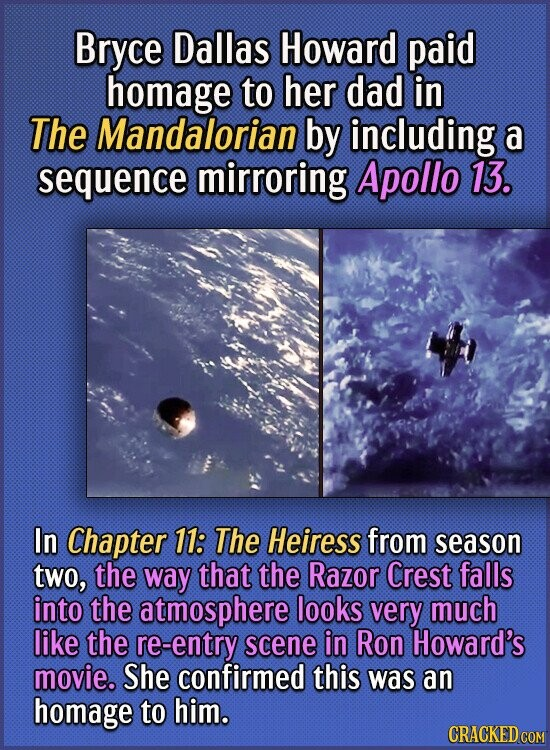 Bryce Dallas Howard paid homage to her dad in The Mandalorian by including a sequence mirroring Apollo 13. In Chapter 11: The Heiress from season two,