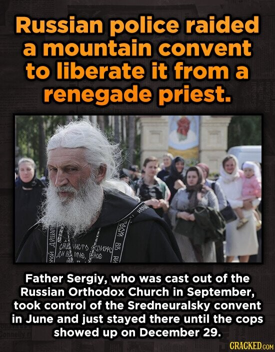 Russian police raided a mountain convent to liberate it from a renegade priest. wM HOS GAK WST 2 A%1 SBHP Father Sergiy, who was cast out of the Russi