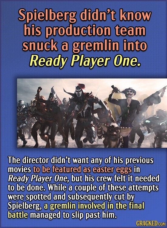 Spielberg didn't know his production team snuck a gremlin into Ready Player One. The director didn't want any of his previous movies to be featured as