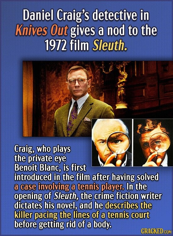 Daniel Craig's detective in Knives Out gives a nod to the 1972 film Sleuth. Craig, who plays the private eye Benoit Blanc, is first introduced in the