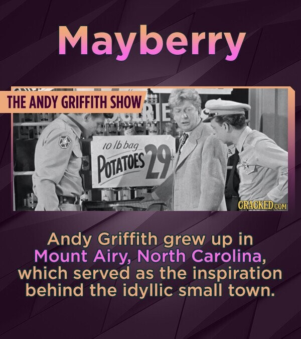 Mayberry THE ANDY GRIFFITH SHOW 10 Ib bag 29 POTATOES Andy Griffith grew up in Mount Airy, North Carolina, which served as the inspiration behind the idyllic small town.
