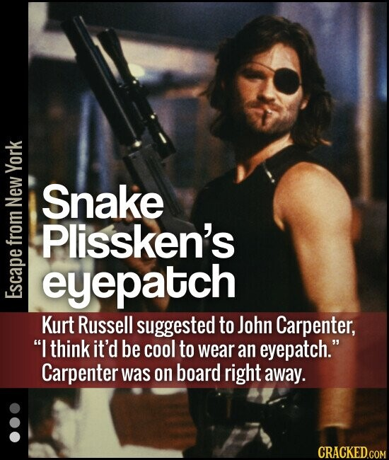 York Snake New Plissken's fro eyepatch ESGO Kurt Russell suggested to John Carpenter, I think it'd be cool to wear an eyepatch. Carpenter was on boa