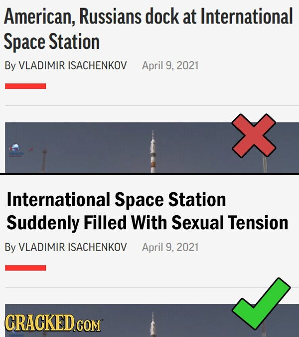 American, Russians dock at International Space Station By VLADIMIR ISACHENKOV April 9, 2021 International Space Station Suddenly Filled With Sexual Tension By VLADIMIR ISACHENKOV April 9. 2021 CRACKED.COM