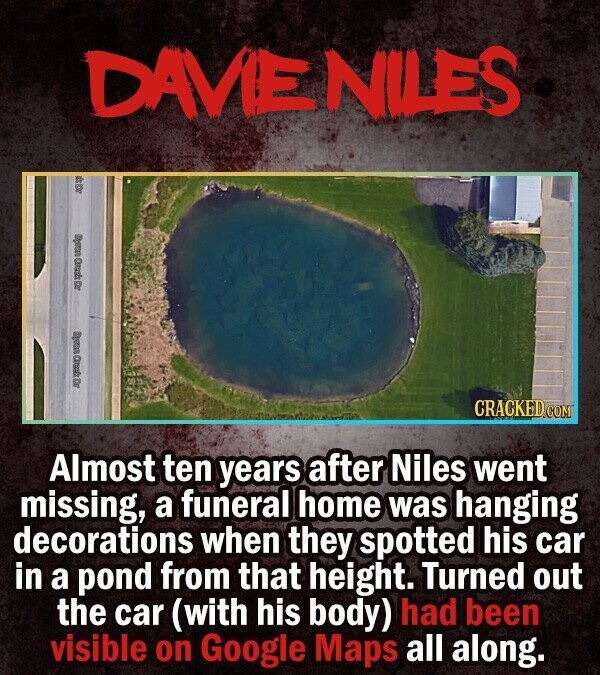 DAVENILES Ben Cursk e BuR Cak Almost ten years after Niles went missing, a funeral home was hanging decorations when they spotted his car in a pond fr