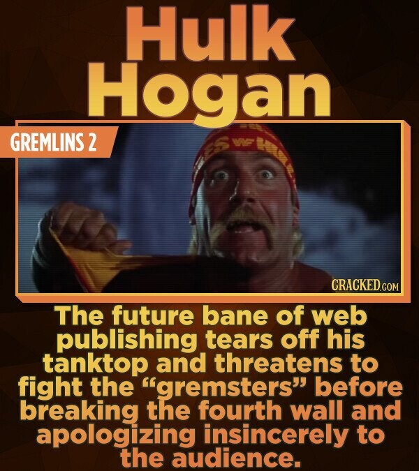 Hulk Hogan GREMLINS 2 The future bane of web publishing tears off his tanktop and threatens to fight the gremsters before breaking the fourth wall a