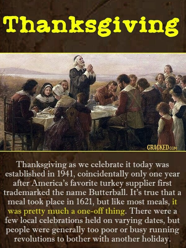 Thanksgiving CRACKED.cO COM Thanksgiving celebrate today as we it was established in 1941, coincidentally only one year after America's favorite turke