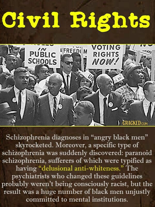 Civil Rights VOTING In FREEDI PUBLIC M RIGHTS SCHOOLS NOW! CRACKEDcO Schizophrenia diagnoses in angry black men skyrocketed. Moreover, of a specific