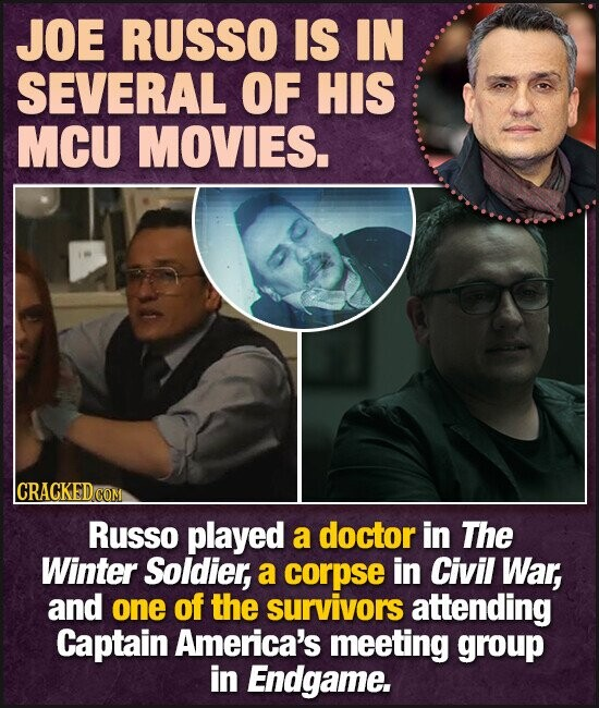 JOE RUSSO IS IN SEVERAL OF HIS MCU MOVIES. Russo played a doctor in The Winter Soldier, a corpse in Civil War, and one of the survivors attending Captain America's meeting group in Endgame.