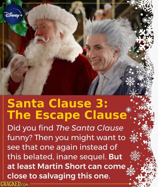 DiSNEY+ Santa Clause 3: The Escape Clause Did you find The Santa Clause funny? Then you might want to see that one again instead of this belated, inan