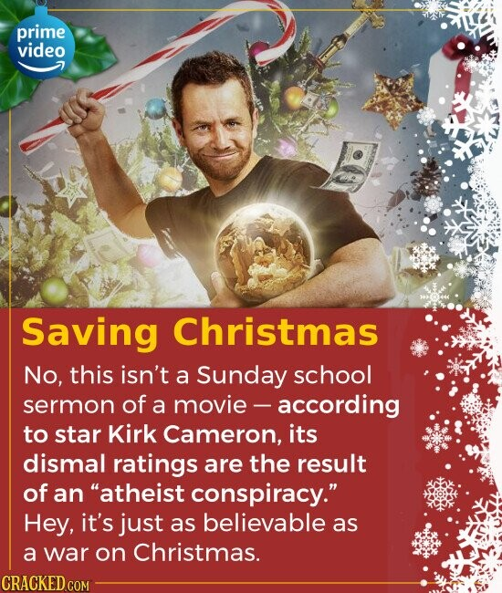 Saving Christmas No, this isn't a Sunday school sermon of a movie - -according to star Kirk Cameron, its dismal ratings are the result of
