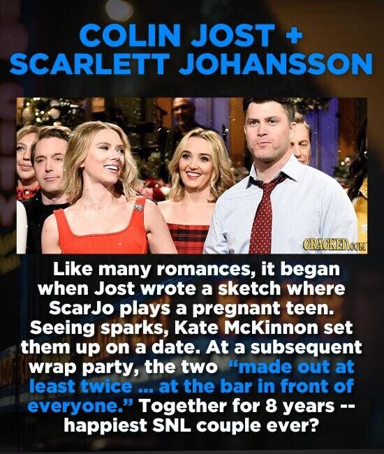 COLIN JOST + SCARLETT JOHANSSON ORAGKEDCON Like many romances, it began when Jost wrote a sketch where ScarJo plays a pregnant teen. Seeing sparks, Ka