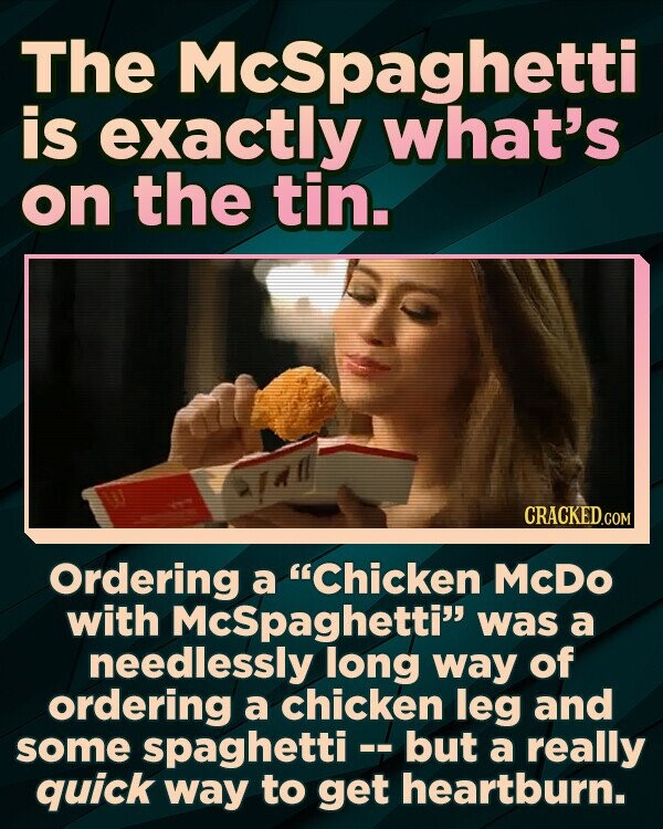 The Mcspaghetti is exactly what's on the tin. Ordering a Chicken McDo with Mcspaghetti was a needlessly long way of ordering a chicken leg and some spaghetti- but a really -- quick way to get heartburn.