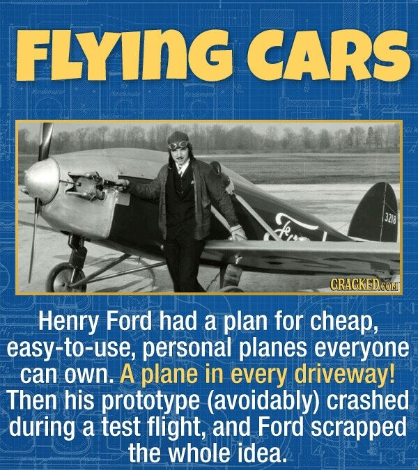 FLYING CARS hendensatot 3218 CRACKED CON Henry Ford had a plan for cheap, easy-to-use, personal planes everyone can own. A plane in every driveway! Th