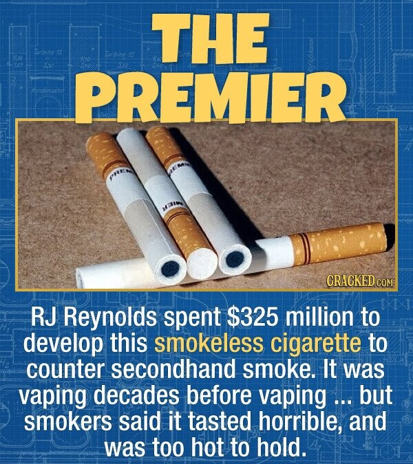 THE rbine Turbine n2 PREMIER Hendensatot ai CRACKED COM RJ Reynolds spent $325 million to develop this smokeless cigarette to counter secondhand smoke