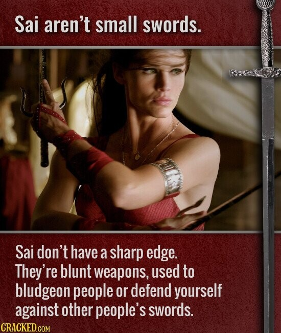 Sai aren't small swords. Sai don't have a sharp edge. They're blunt weapons, used to bludgeon people or defend yourself against other people's swords.