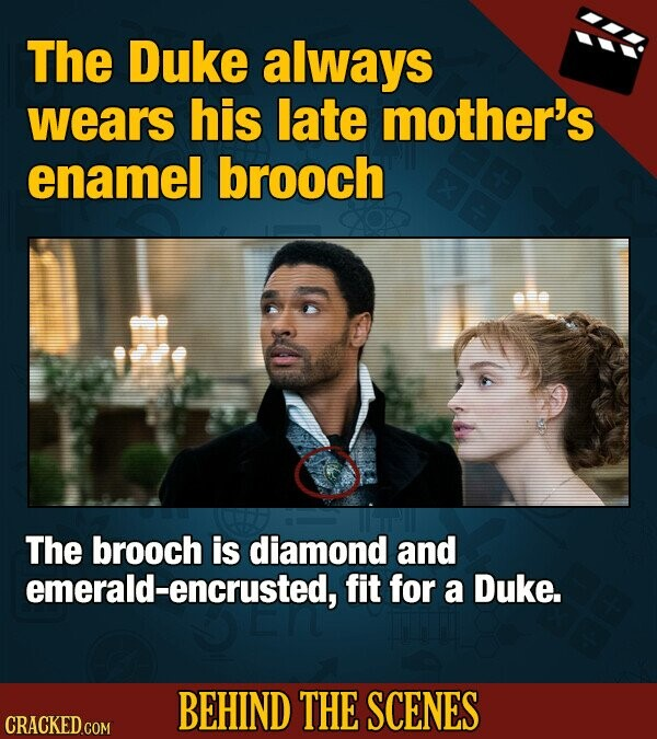 The Duke always wears his late mother's enamel brooch The brooch is diamond and emerald-encrusted, fit for a Duke. BEHIND THE SCENES CRACKED COM