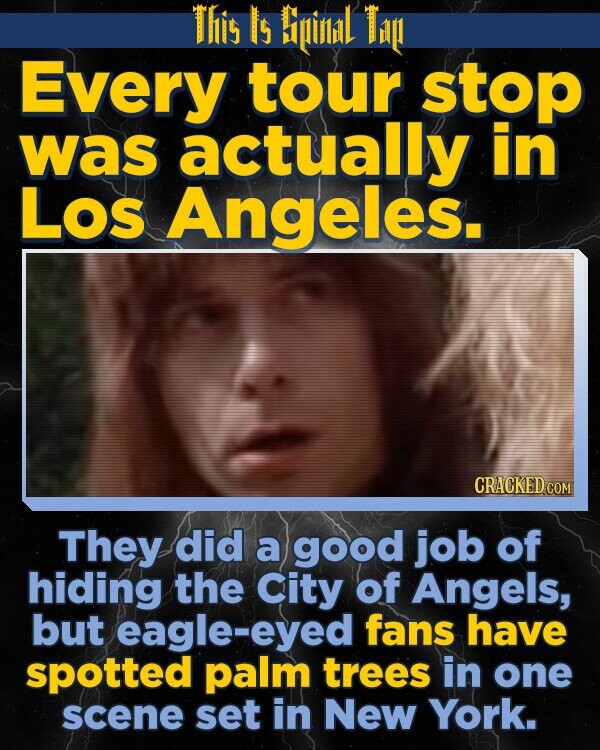 This Is iidl Ti Every tour stop was actually in Los Angeles. They did a good job of hiding the city of Angels, but eagle-eyed fans have spotted palm trees in one scene set in New York.