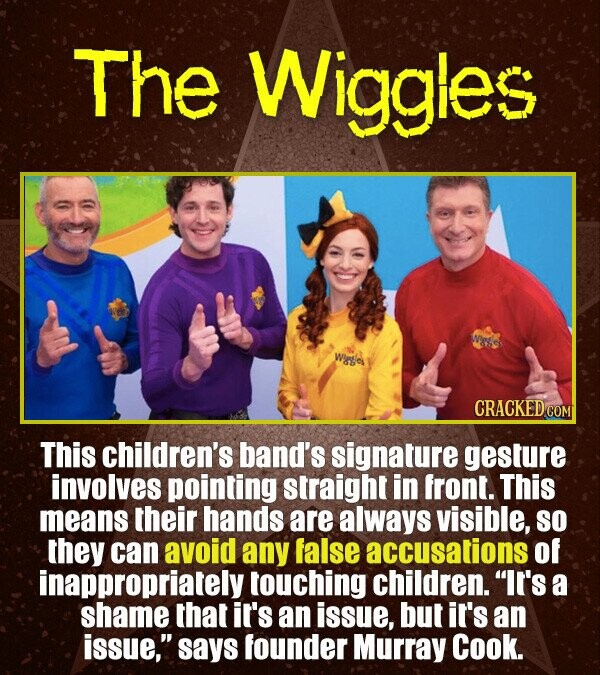 The Wiggies - This children's band's signature gesture involves pointing straight in front.