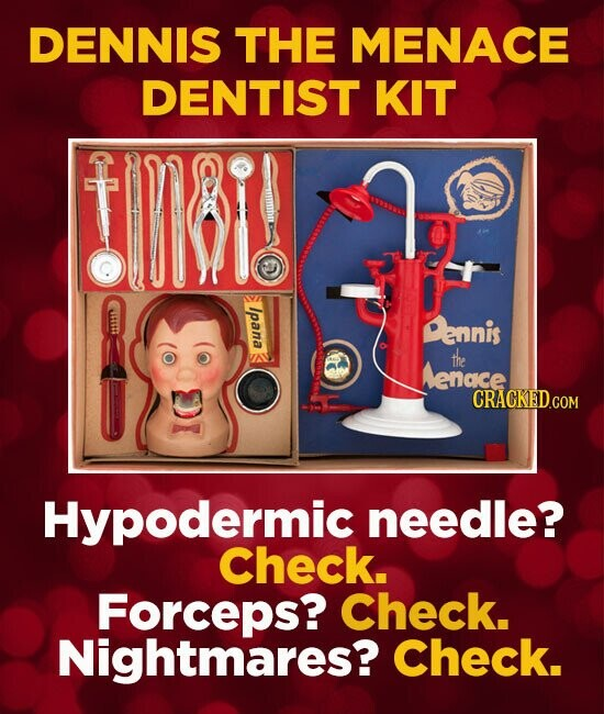 DENNIS THE MENACE DENTIST KIT Ipana Pennis the enace Hypodermic needle? Check. Forceps? Check. Nightmares? Check.