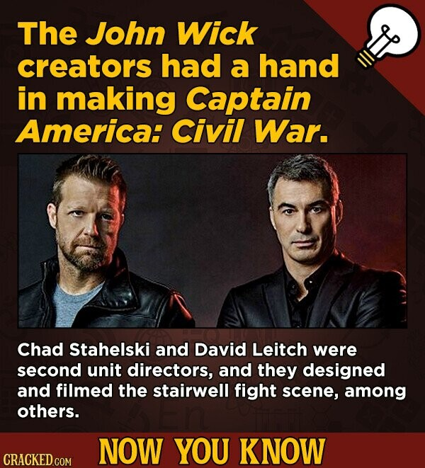 The John Wick creators had a hand in making Captain America: Civil War. Chad Stahelski and David Leitch were second unit directors, and they designed