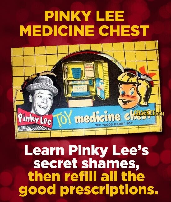 PINKY LEE MEDICINE CHEST SERR R IVORY Pinky Lee ToY medicine GCRACKEDCO CRACKEDCO HABSYO TOY THE GOOD Learn Pinky Lee's secret shames, then refill all