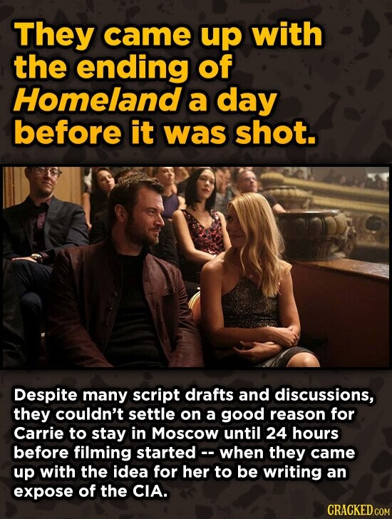 They came up with the ending of Homeland a day before it was shot. Despite many script drafts and discussions, they couldn't settle on a good reason f