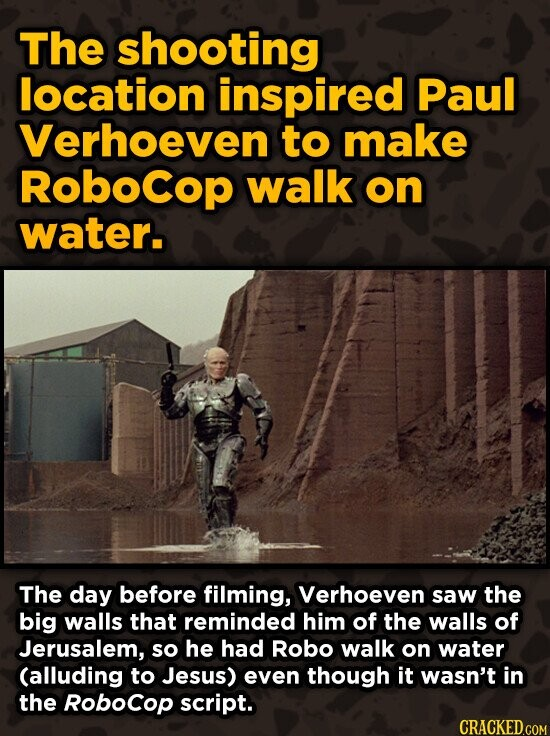 The shooting location inspired Paul Verhoeven to make Robocop walk on water. The day before filming, Verhoeven saw the big walls that reminded him of
