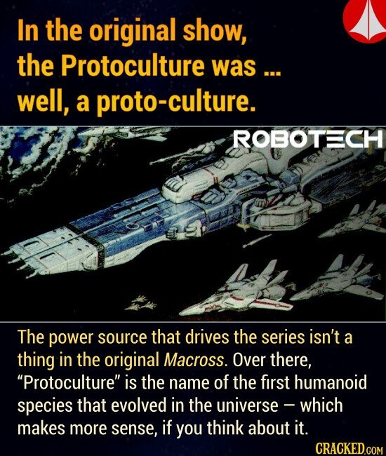 In the original show, the Protoculture was ... well, a proto-culture. The power source that drives the series isn't a thing in the original Macross. Over there, Protoculture is the name of the first humanoid species that evolved in the universe - which makes more sense, if you think about it.
