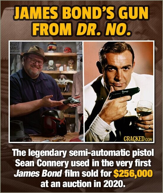 JAMES BOND'S GUN FROM DR. NO. CRACKED.COM The legendary semi-automatic pistol Sean Connery used in the very first James Bond film sold for $256,000 at