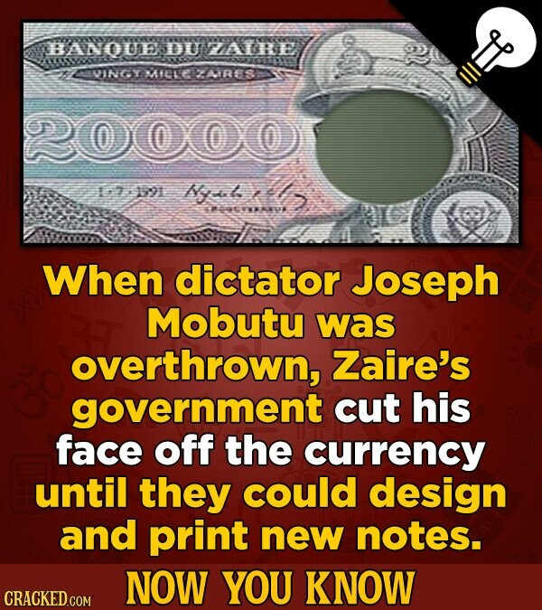 HANU DU hahe RINEY atle ZA1R88 220000 1191 Nyl t Mc When dictator Joseph Mobutu was overthrown, Zaire's government cut his face off the currency until