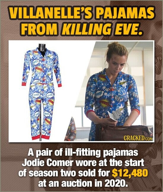 VILLANELLE'S PAJAMAS FROM KILLING EVE. BAM BAM w Bey Ce A pair of ill-fitting pajamas Jodie Comer wore at the start of season two sold for $12,480 at